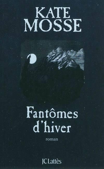 image couverture les fantômes d'hiver kate mosse éditions jc lattès