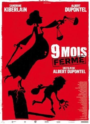 9 mois ferme d'Albert Dupontel (2013) : critique du film