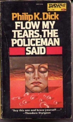 "Edition américaine du roman ""Flow my Tears, The Policeman Says"" de Philip K. Dick."