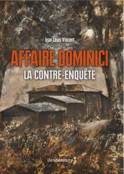[Critique] Affaire Dominici : la contre-enquête – Jean-Louis Vincent