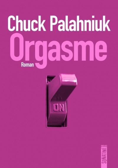 image couverture roman orgasme chuck palahniuk éditions sonatine