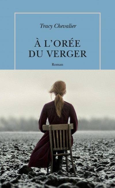 image couverture à l'orée du verger tracy chevalier éditions de la table ronde