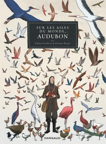 image couverture sur les ailes du monde audubon fabien grolleau jérémie royer dargaud