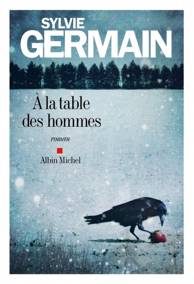 [Critique] A la table des hommes – Sylvie Germain