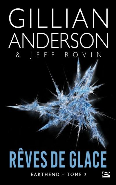 image couverture earthend tome 2 rêves de glace gillian anderson jeff rovin bragelonne