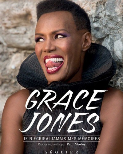 [Critique] Je n'écrirai jamais mes mémoires – Grace Jones (propos recueillis par Paul Morley)