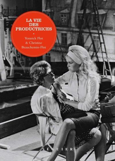 [Critique] La Vie des Productrices – Yonnick Flot et Christine Beauchemin-Flot