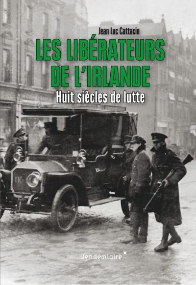 [Critique] Les Libérateurs de L'Irlande – Jean-Luc Cattacin
