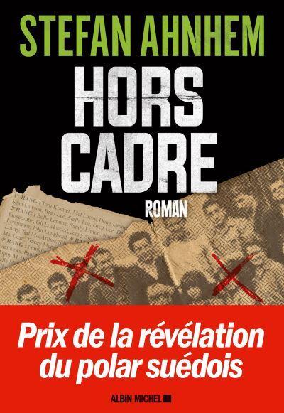 [Critique] Hors-Cadre – Stefan Ahnhem