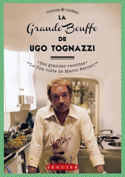 [Critique] La Grande Bouffe par Ugo Tognazzi – Ugo Tognazzi et Florence Rigollet