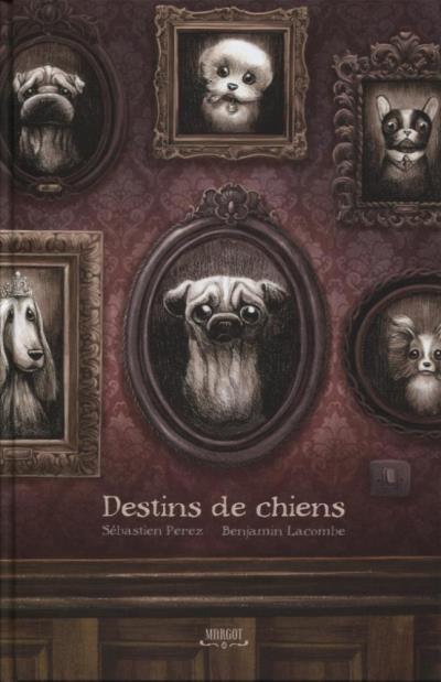 image couverture destins de chiens sébastien pérez benjamin lacombe éditions margot