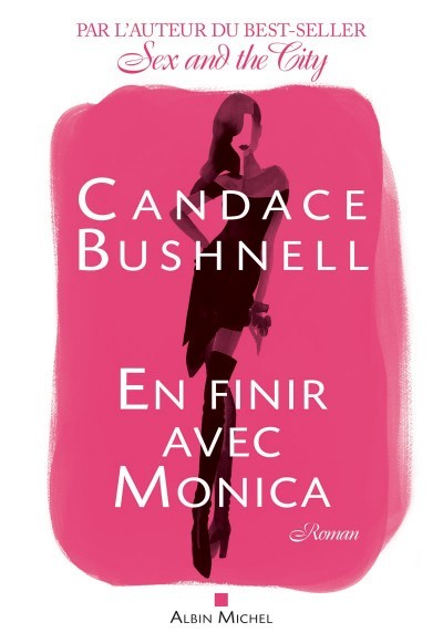 [Critique] En finir avec Monica – Candace Bushnell