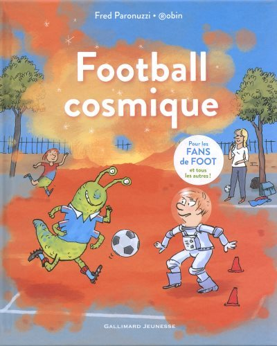 [Critique] Football Cosmique – Fred Paronuzzi et Robin