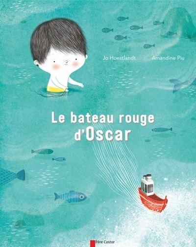 [Critique] Le Bateau Rouge d'Oscar – Jo Hoestlandt et Amandine Piu