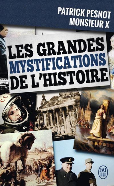[Critique] Les grandes mystifications de l'Histoire – Patrick Pesnot et Monsieur X