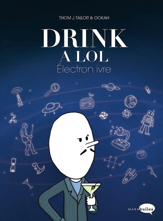 image couverture drink a lol électron ivre thom j. tailor ookah marabout collection marabulles