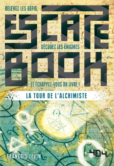 [Critique] Escape Book : la tour de l'alchimiste – François Lévin