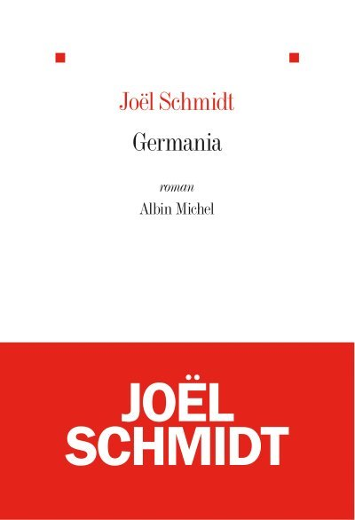 [Critique] Germania – Joël Schmidt
