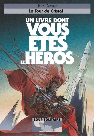 [Critique] Un livre dont vous êtes le héros, Loup Solitaire T17 : La Tour de Cristal – Joe Dever