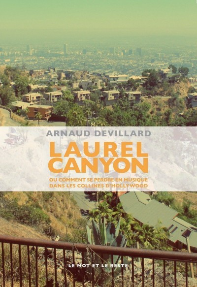 [Critique] Laurel Canyon – Arnaud Devillard