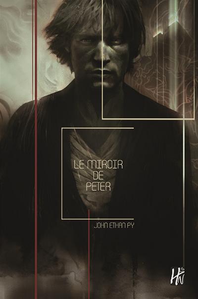 [Critique] Le Miroir de Peter – John Ethan Py