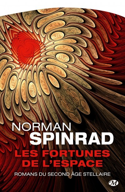 [Critique] Les fortunes de l'espace : romans du Second Age Stellaire – Norman Spinrad