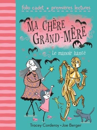 [Critique] Ma Chère Grand-Mère : le manoir hanté – Tracey Corderoy et Joe Berger