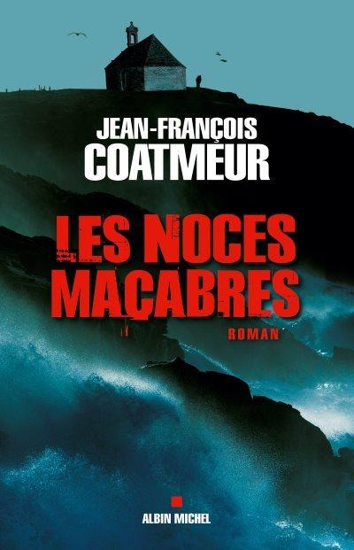 [Critique] Les Noces Macabres – Jean-François Coatmeur