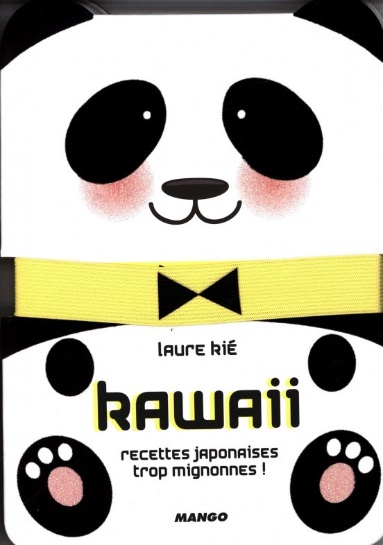image couverture kawaii recettes japonaises trop mignonnes laure kié éditions mango