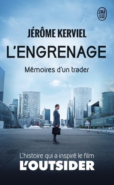 [Critique] L'engrenage : Mémoires d'un trader – Jérôme Kerviel