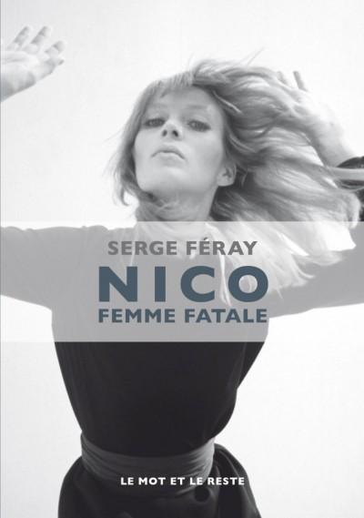 [Critique] Nico, femme fatale – Serge Féray