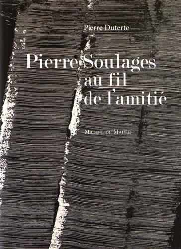 image couverture pierre soulages au fil de l'amitié éditions michel de maule
