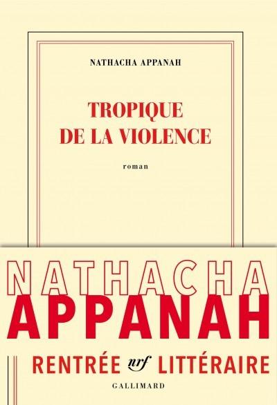 image couverture tropique de la violence nathacha appanah éditions gallimard
