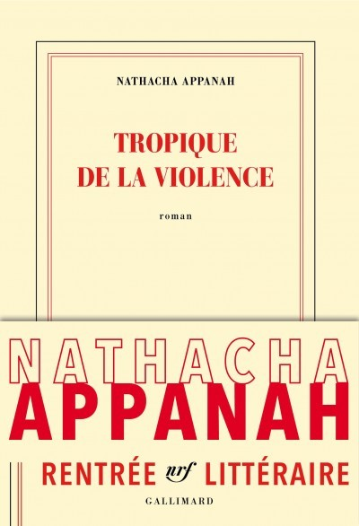 [Critique] Tropique de la violence – Nathacha Appanah