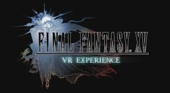 [Preview] Final Fantasy 15 VR : copie à revoir, élève Square Enix
