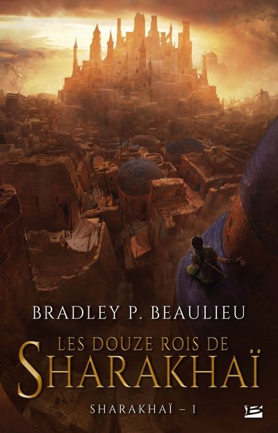 [Critique] Sharakhaï Tome 1 – Bradley P. Beaulieu