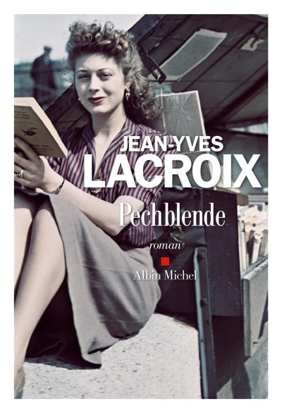 image couverture pechblende jean-yves lacroix éditions albin michel