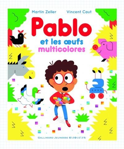 [Critique] Pablo et les œufs multicolores – Martin Zeller & Vincent Caut