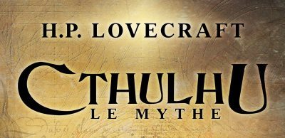 [Focus] Cthulhu le mythe : une collection indispensable chez Bragelonne