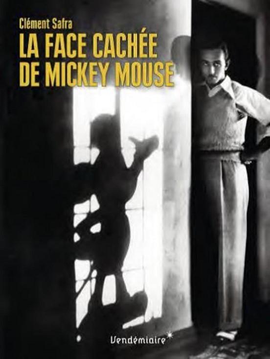 image couverture la face cachée de mickey mouse clément safra éditions vendémiaire