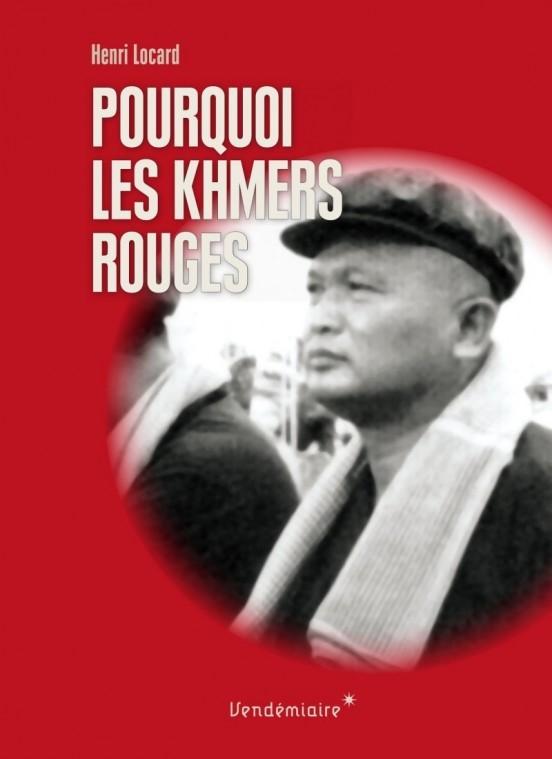 image couverture pourquoi les khmers rouges henri locard éditions vendémiaire