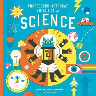 [Critique] Professeur Astrocat : Les lois de la science — Dominic Walliman & Ben Newman