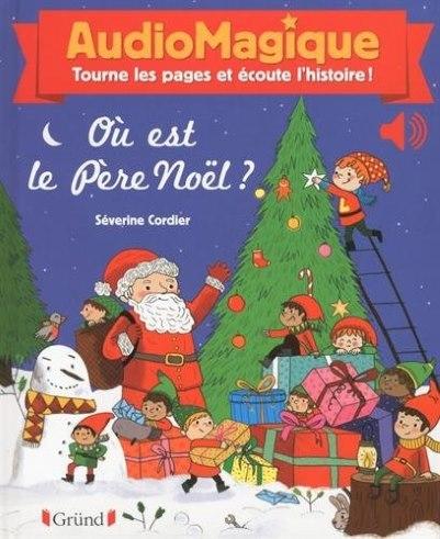 [Critique] Audiomagique : Où est le Père Noël ? – Bénédicte Rivière et Séverine Cordier