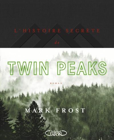 image couverture l'histoire secrète de twin peaks éditions michel lafon