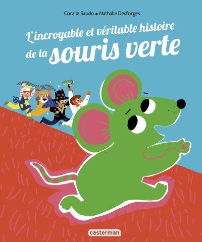 [Critique] L'Incroyable et Véritable Histoire de la Souris Verte – Coralie Saudo et Nathalie Desforges