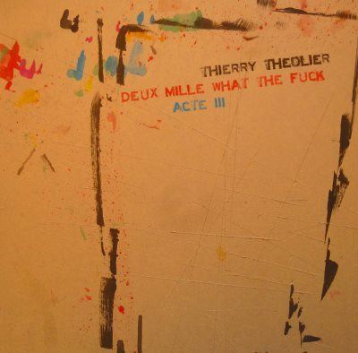 [Critique] Deux Mille What The Fuck : Acte 3 – Thierry Théolier