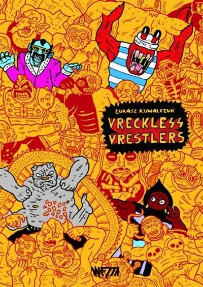 [Critique] Vreckless Vrestlers – Tukasz Kowalczuk