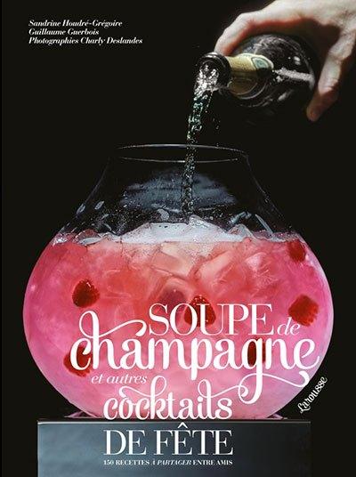 image couverture soupe de champagne et autres cocktails de fête éditions larousse