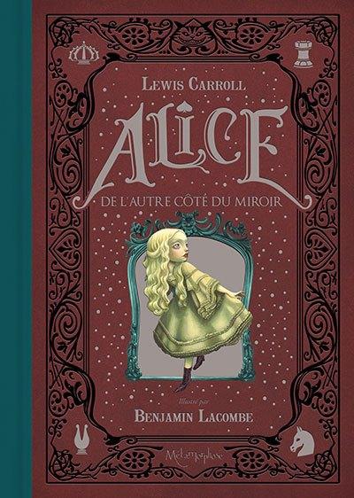 [Critique] Alice de l'autre côté du miroir — Lewis Carroll, illustré par Benjamin Lacombe