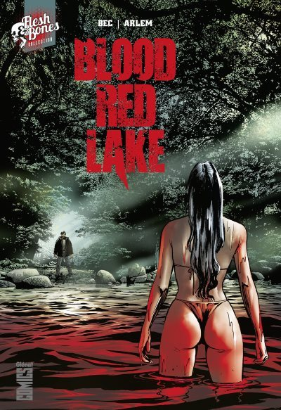 [Critique] Blood Red Lake – Christophe Bec et Renato Arlem